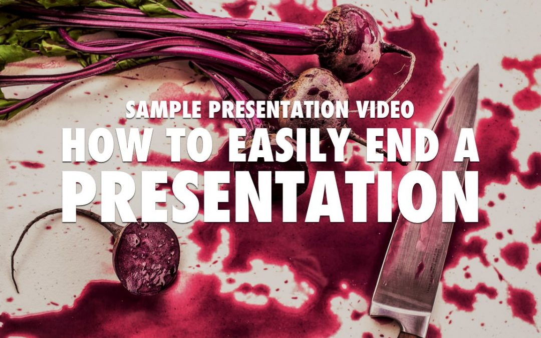 Sample Presentation Video: How to easily end a presentation