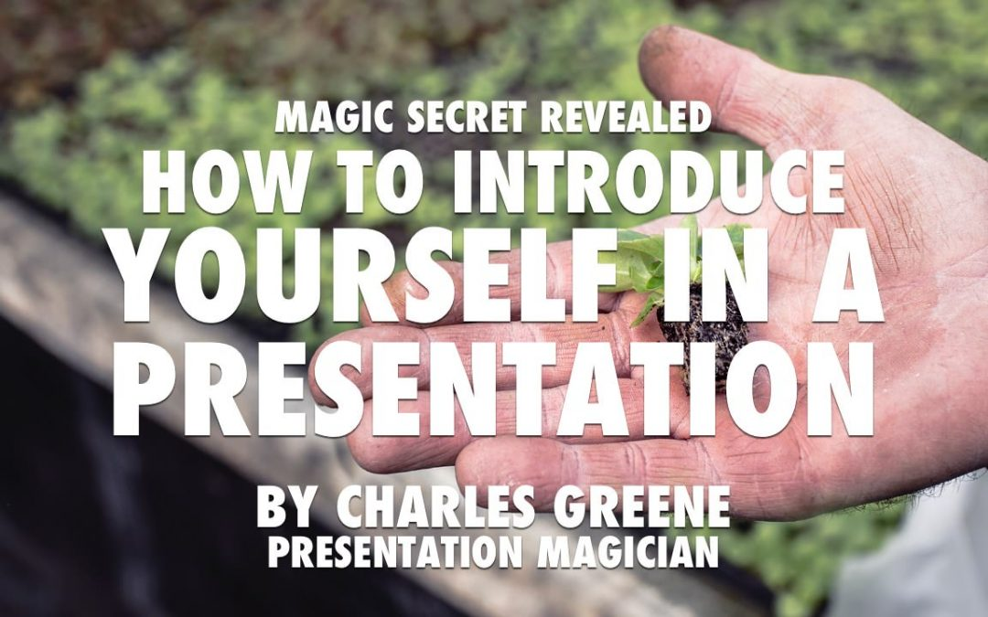 Magic Secret Revealed: How to introduce yourself in a presentation [VIDEO]
