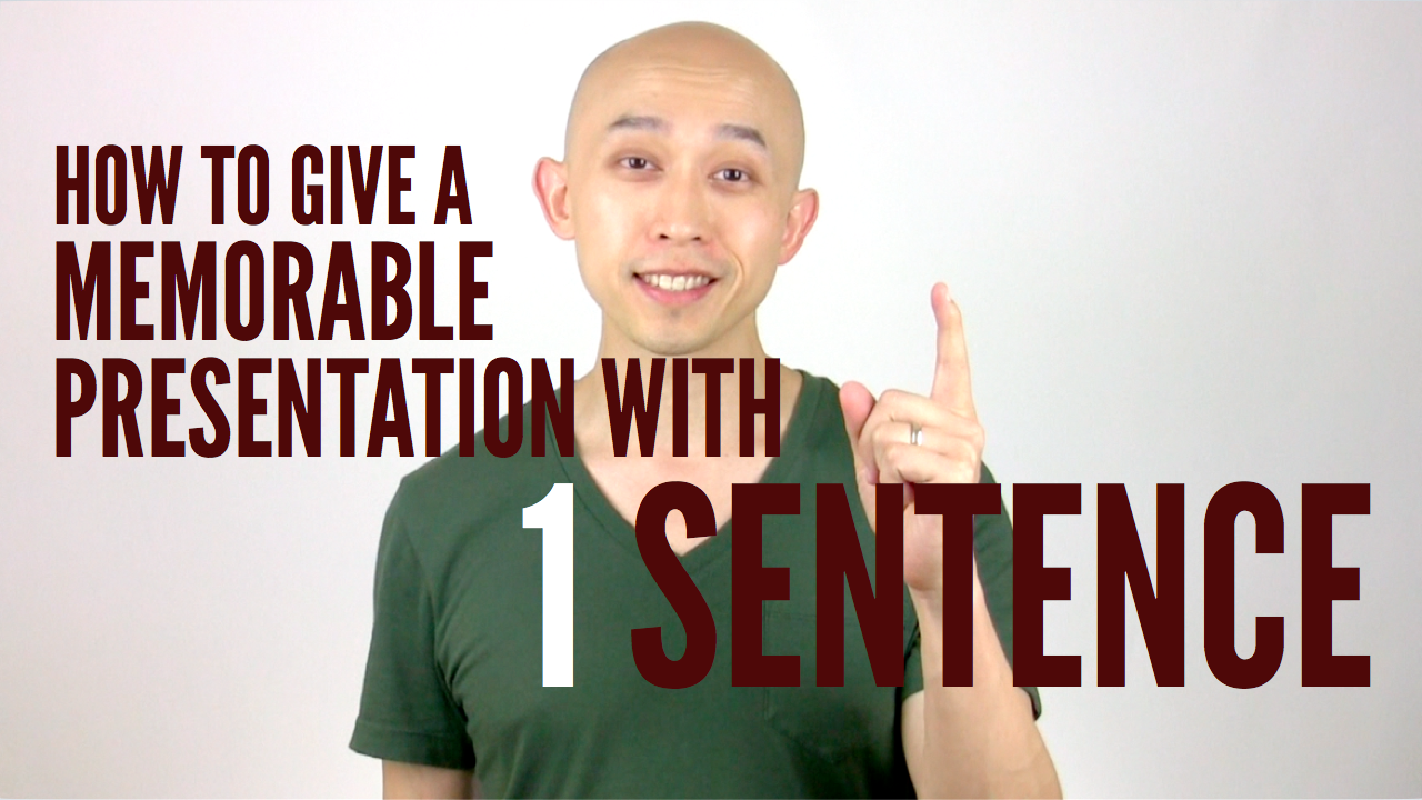 How to give a memorable presentation with one sentence [VIDEO]