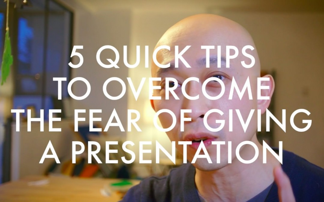 5 Quick Tips for Overcoming Fear When Giving a Presentation [VIDEO]
