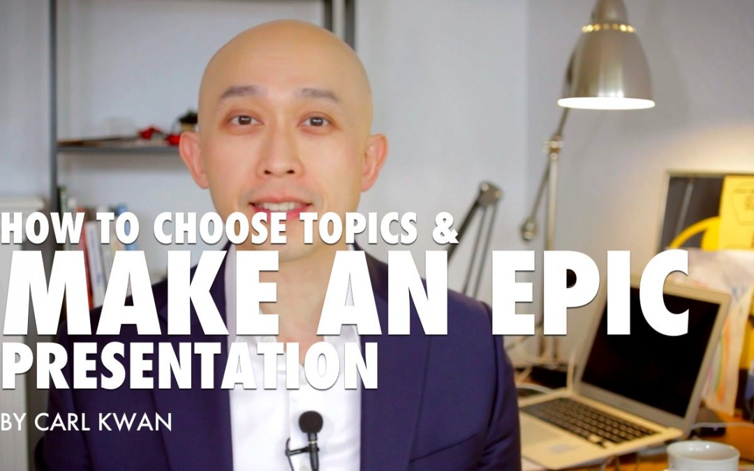 How to choose topics and make an EPIC presentation [VIDEO]