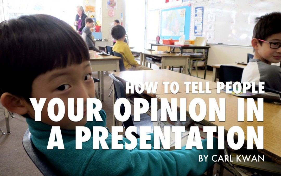 How to tell people your opinion in a presentation [VIDEO]