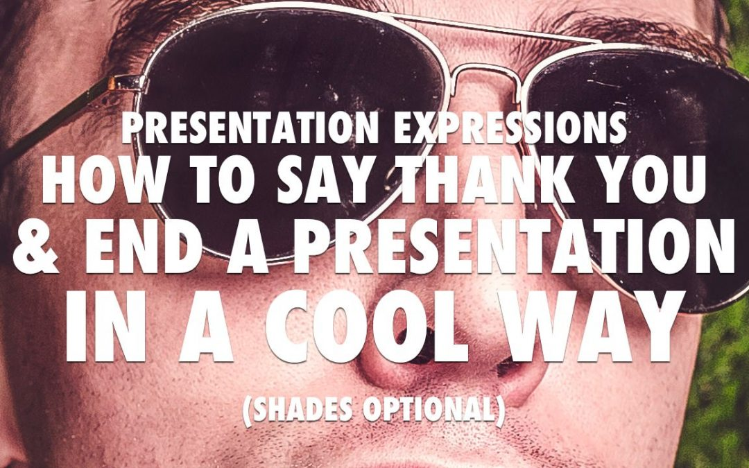 How to say thank you at the end of a presentation in a cool way [VIDEO]