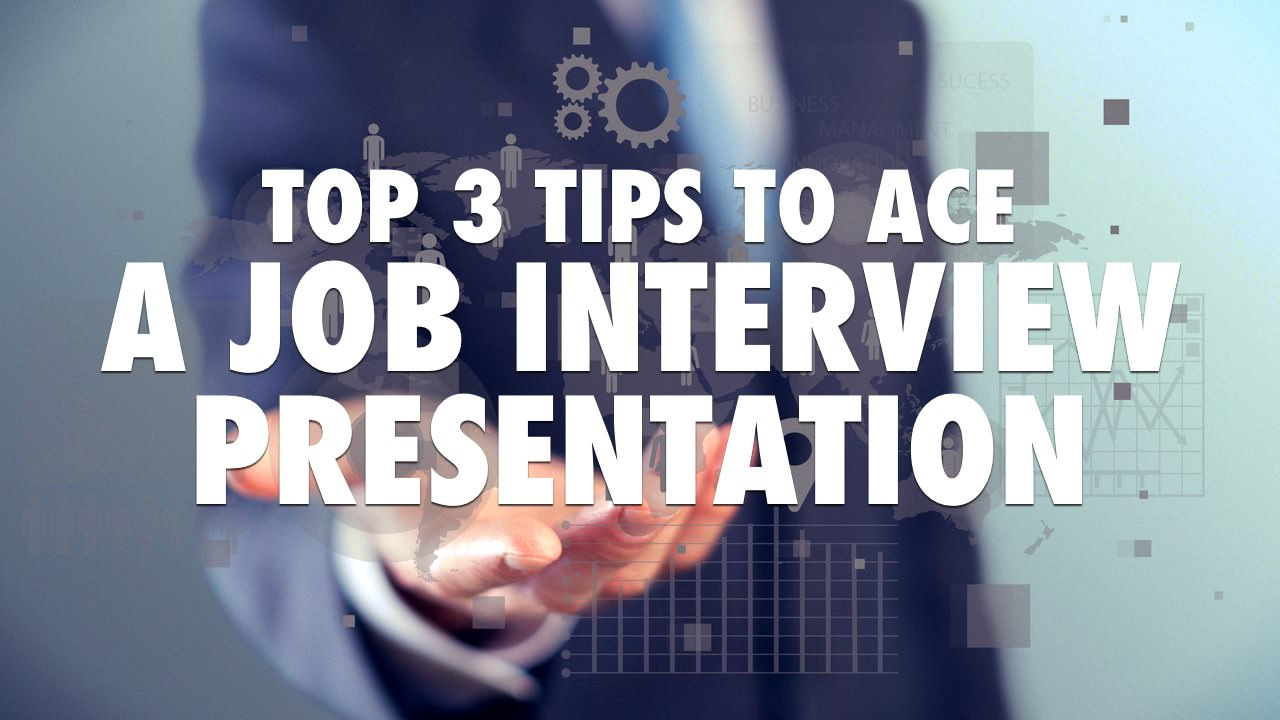 top 3 tips to ace a job interview presentation  video