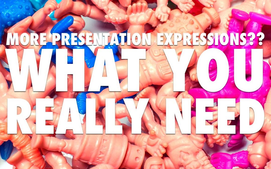 More Presentation Expressions? What You Really Need [VIDEO]