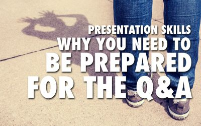 Presentation Skills: Why You Need to be Prepared for the Q&A
