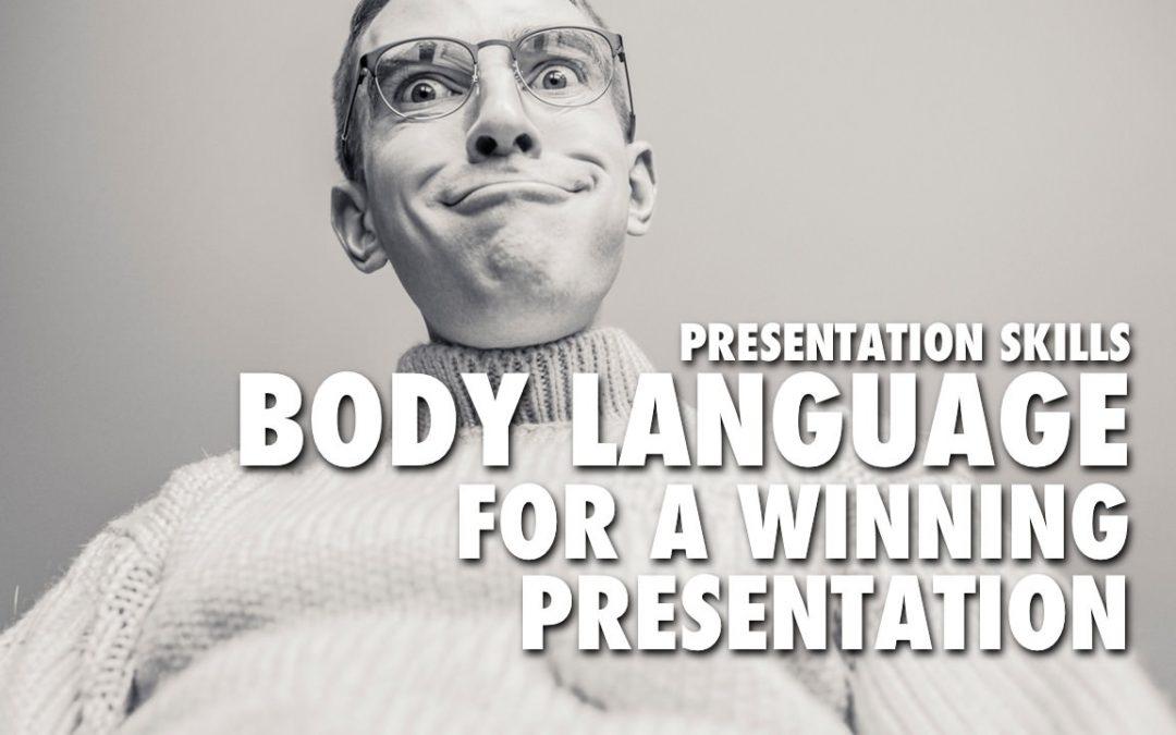 Presentation Skills – Body Language for a Winning Presentation