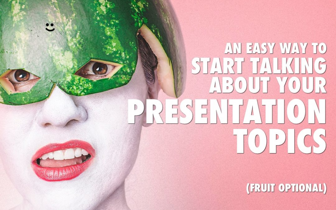 An Easy Way to Start Talking About Your Presentation Topics