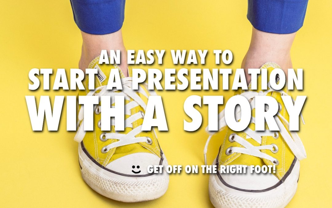 An Easy Way to Start a Presentation with a Story