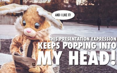 This Presentation Expression Keeps Popping Into My Head!