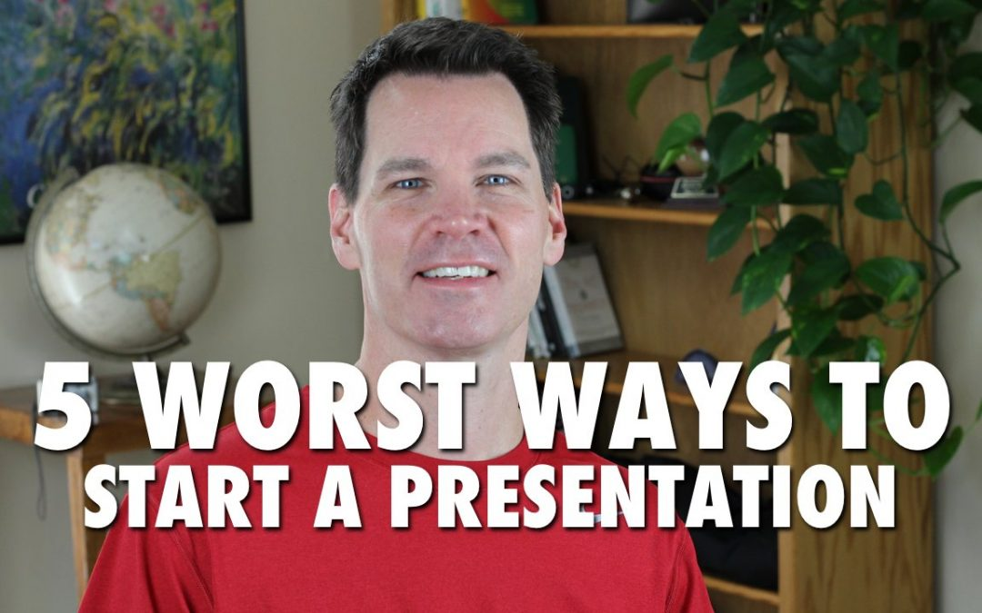 5 Worst Ways to Start a Presentation