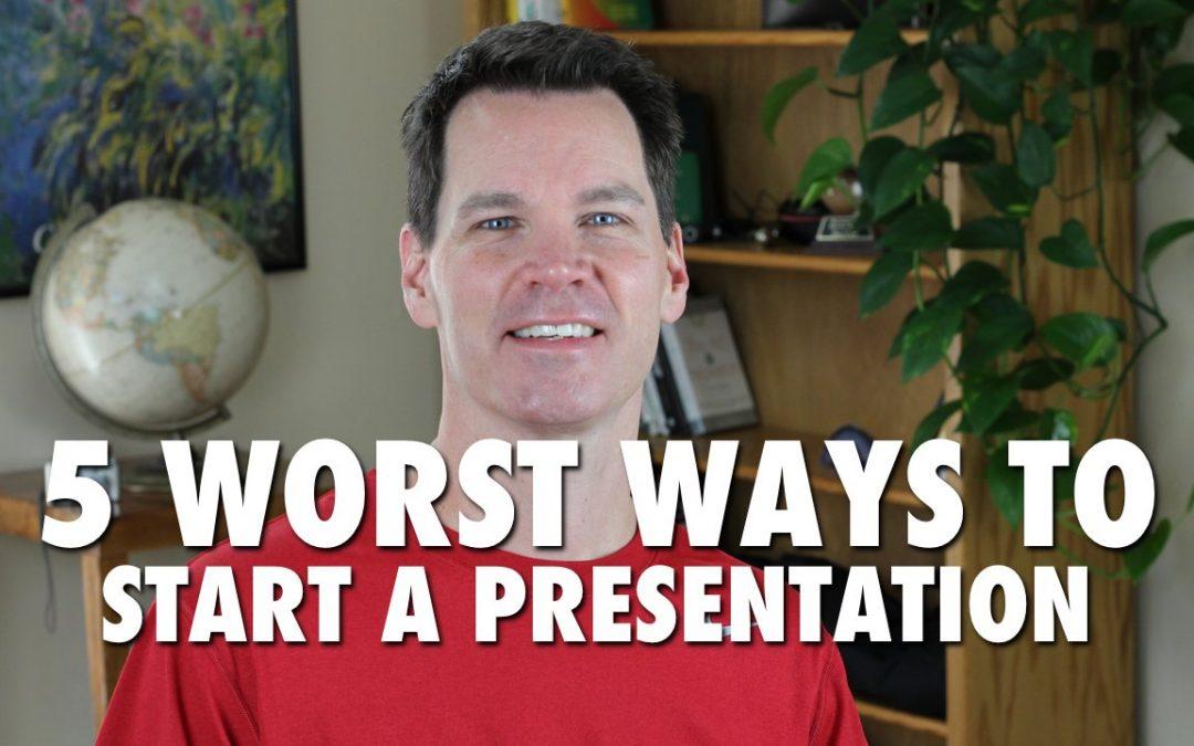 5 Worst Ways to Start a Presentation