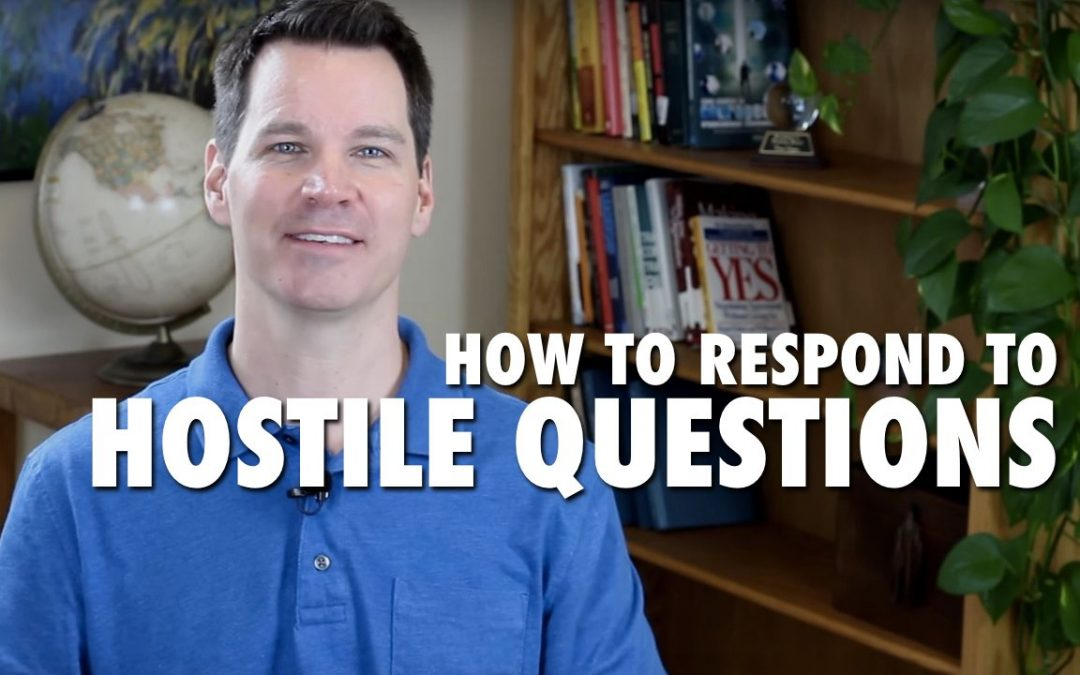 How to Respond to Hostile Questions