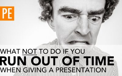 What NOT to do if You Run Out of Time When Giving a Presentation