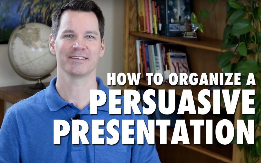 How to Organize a Persuasive Presentation