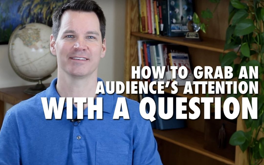 How to Grab an Audience's Attention With a Question