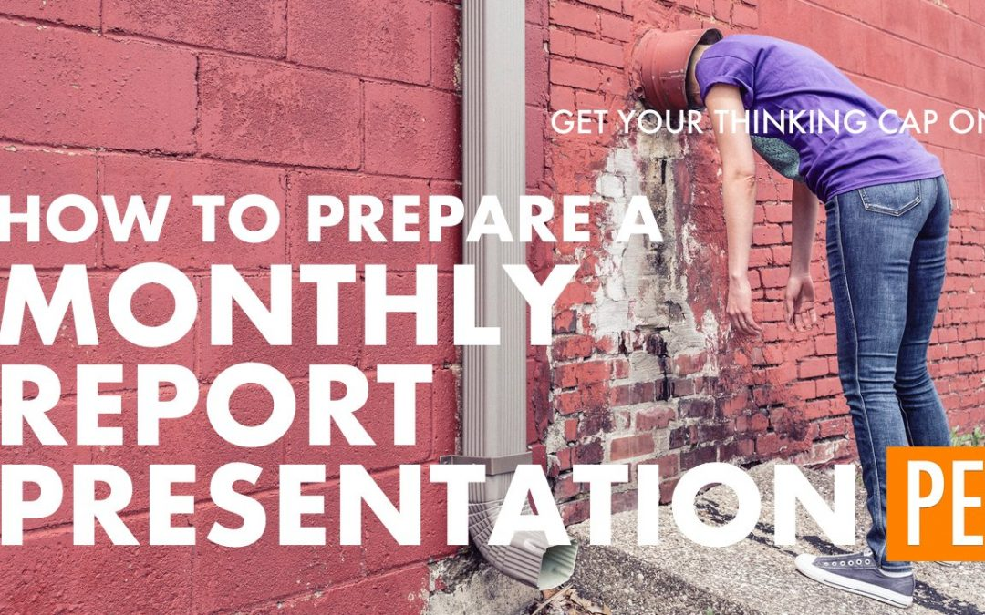 How to Prepare a Monthly Report Presentation