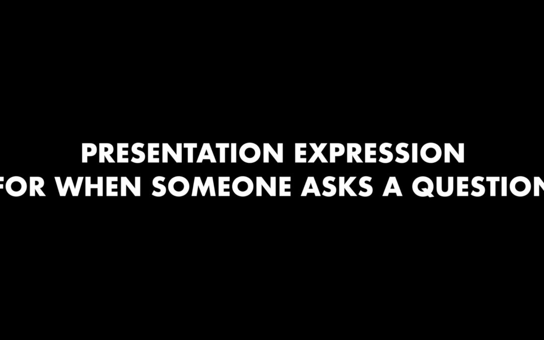 Presentation Expression – What to Say When Someone Asks a Question