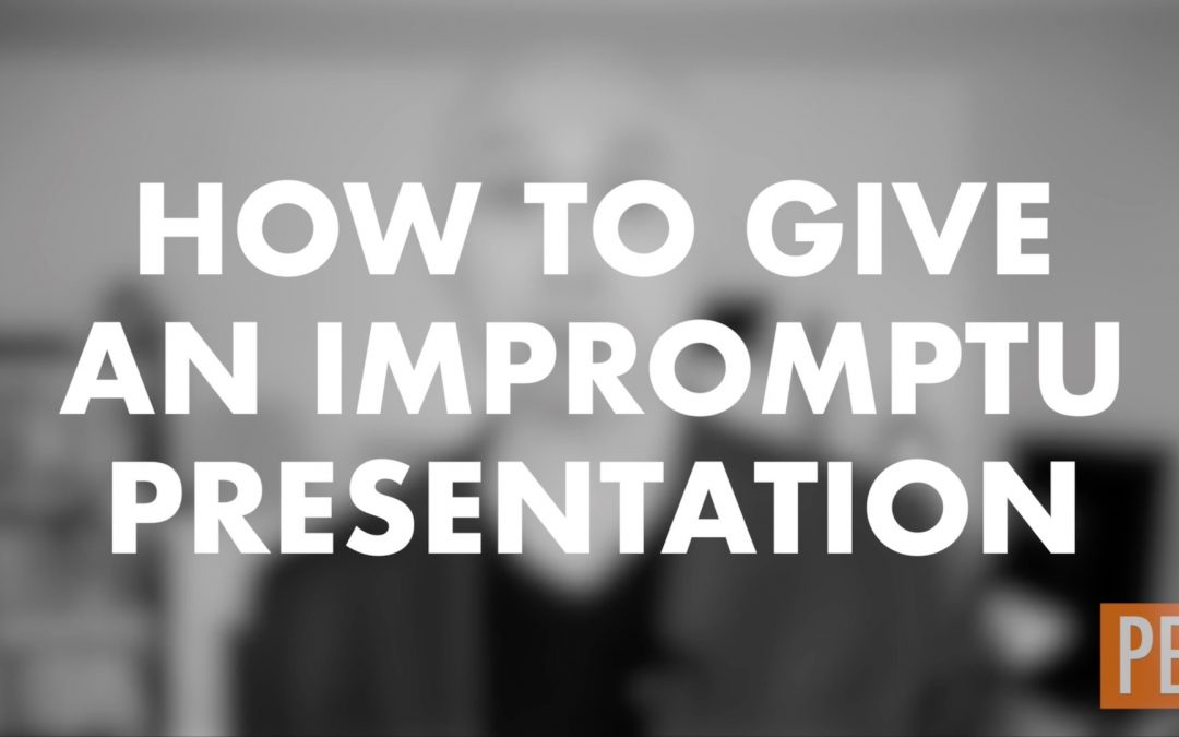 How to Give an Impromptu Presentation