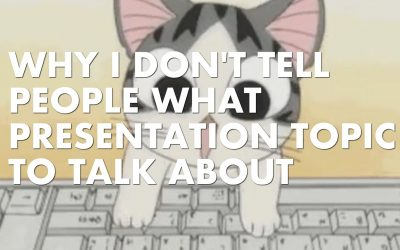 Why I Don't Tell People What Presentation Topic to Talk About