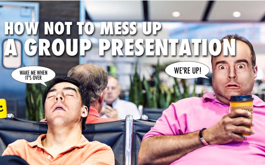 How NOT to Mess Up a Group Presentation