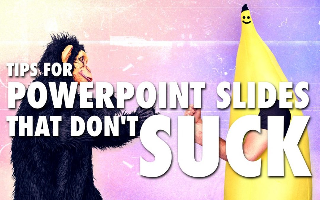 Tips for PowerPoint Slides that Don't Suck