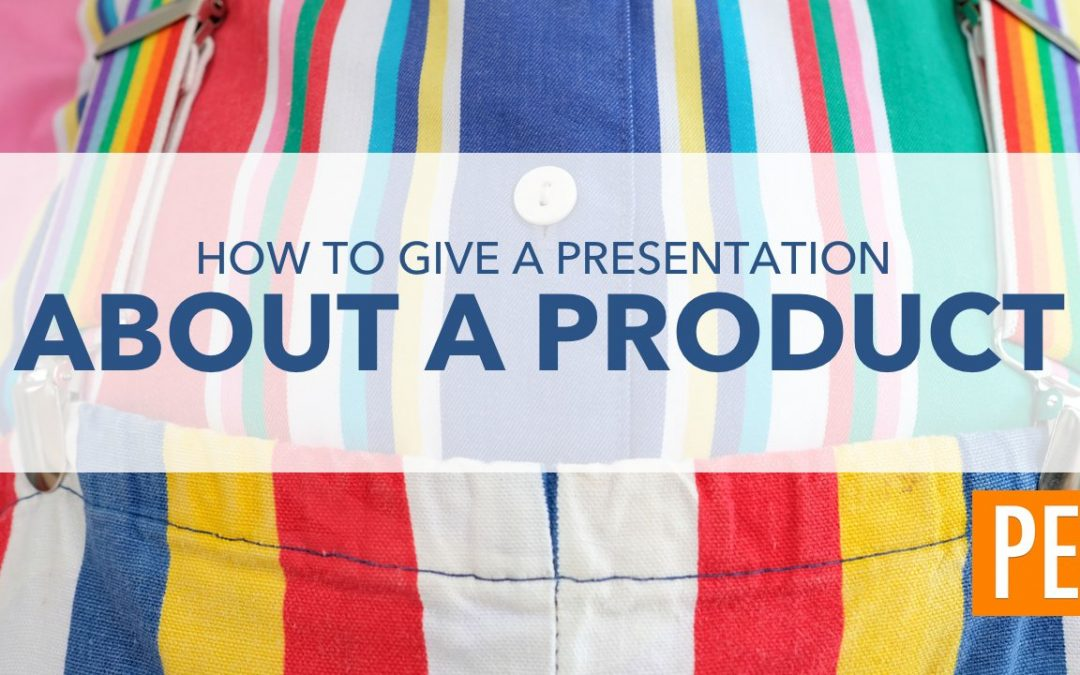 How to Give a Presentation About a Product