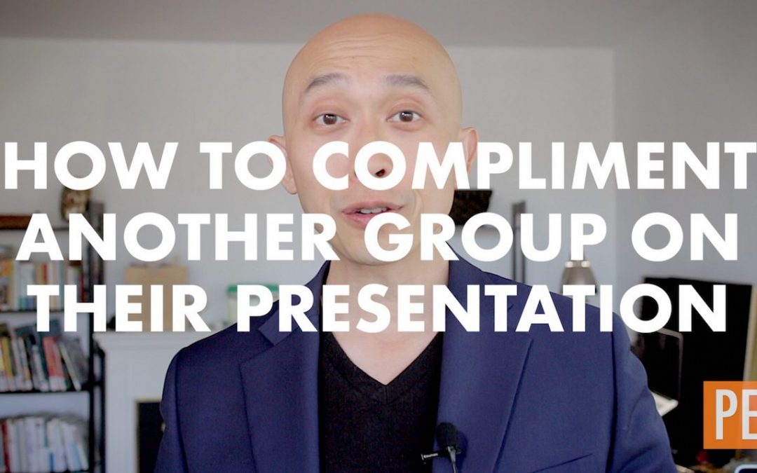 How to Compliment Another Group's Presentation