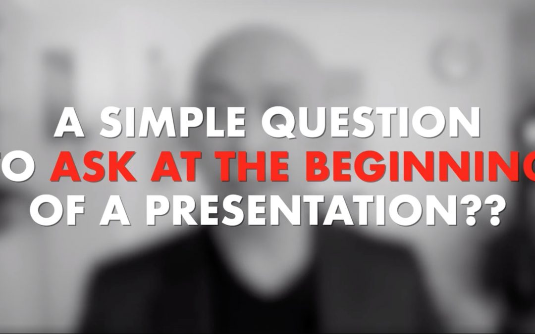 A Simple Question to Ask at the Beginning of a Presentation [VIDEO]
